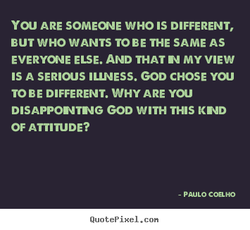 ARE SOME«.IE WHO IS DIFFERENT, 