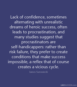 Lack of confidence, sometimes 