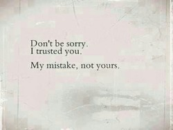 Don't be sorry. 