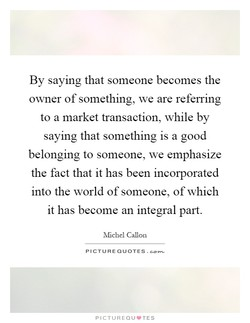 By saying that someone becomes the 