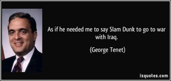 As if he needed me to say Slam Dunk to go to war 
