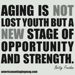 AGING IS NOT 