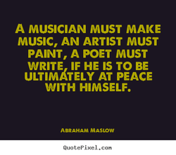A MUSICIAN MUST MAKE 