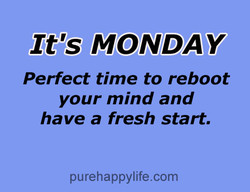 It's MONDAY 