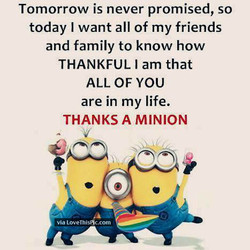 Tomorrow is never promised, so 