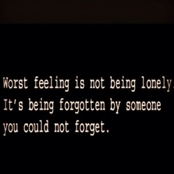 Worst feeling is not being lonely 