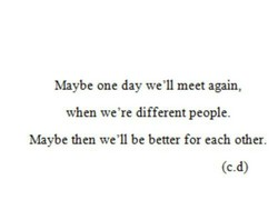 Xlaybe one day we'll meet again, 