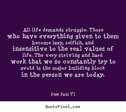 life demandg gtruggle. Thoge 