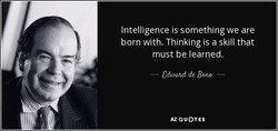 Intelligence is something we are 
