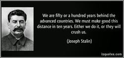 We are fifty or a hundred years behind the 