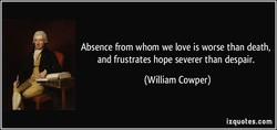 Absence from whom we love is worse than death, 