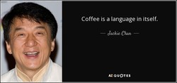 Coffee is a language in itself. 