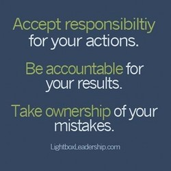 Accept responsibiltiy 