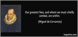 Our greatest foes, and whom we must chiefly 