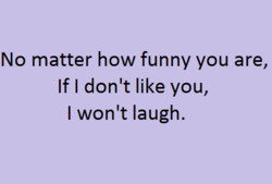 No matter how funny you are, 