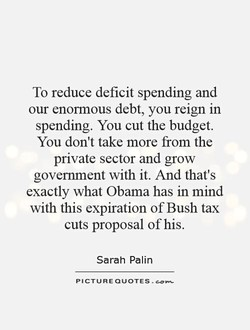 To reduce deficit spending and 