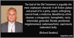 The God of the Old Testament is arguably the 
