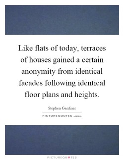 Like flats of today, terraces 