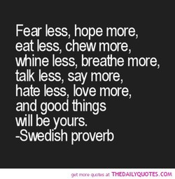 Fear less, hope more, 