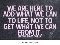 WE ARE HERE TO 