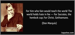 For him who fain would teach the world The 