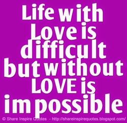 Life with 