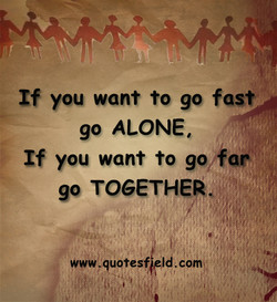 If you want to go fast 