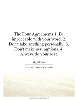 The Four Agreements 1. Be 