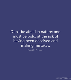 Don't be afraid in nature: one 