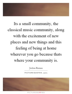 Its a small community, the 