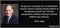 My goal was to develop into an independent 