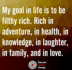 My goal in life is to be 