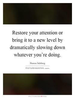 Restore your attention or 