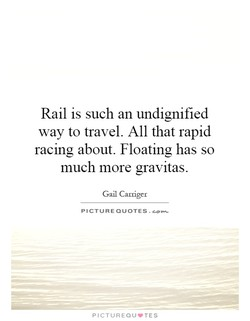 Rail is such an undignified 