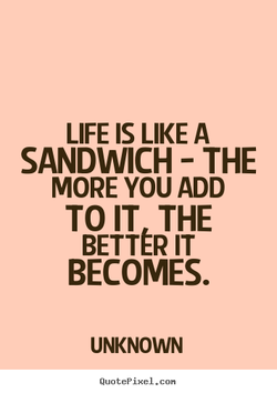 LIFE IS LIKE A 