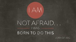 NOT AFRAID. 