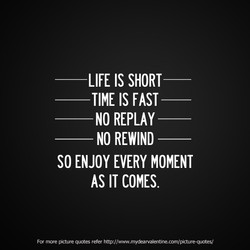 LIFE IS SHORT— 