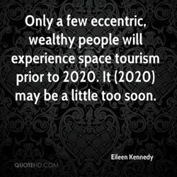 Only a few eccentric, 