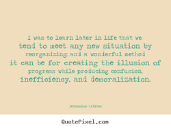 I was learn later in life that we 