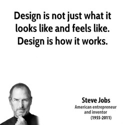 Design is not just what it 