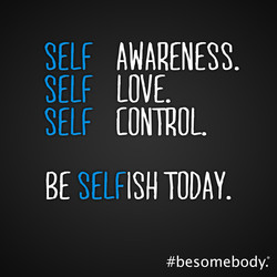 SELF AWARENESS. 