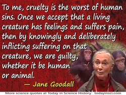 To me, cruelty is the worst of human 