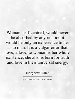 Woman, self-centred, would never 