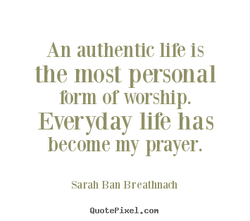 An authentic life is 
