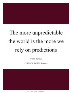 The more unpredictable 