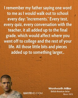 I remember my father saying one word 