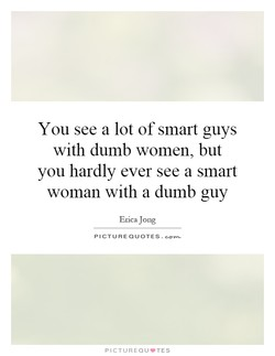 You see a lot of smart guys 