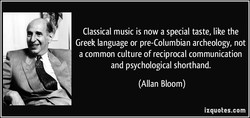 Classical music is now a special taste, like the 