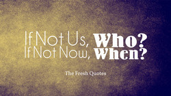 If Not Who? 