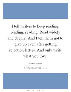I tell writers to keep reading, 